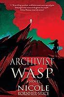 Archivist Wasp (Archivist Wasp Saga, #1)