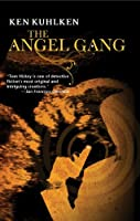 The Angel Gang: A California Century Mystery #3 (California Century Mysteries)