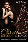 Christmas Before the Magic (The Chronicles of Kerrigan Prequel #0.5)