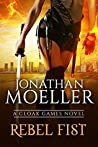 Rebel Fist (Cloak Games, #3)