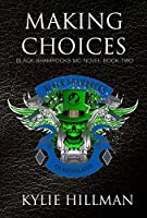 Making Choices (Black Shamrocks MC, #2)