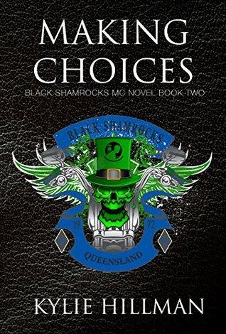 Making Choices (Black Shamrocks MC, #2)