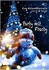 Party mit Frosty