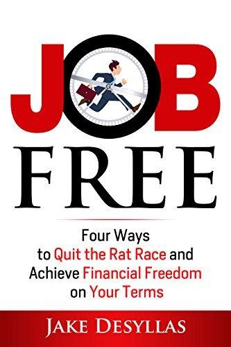 Job Free Four Ways to Quit the Ra