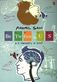 Between Us Is It Chemistry Or Love?
