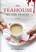 The Teahouse by the Tracks