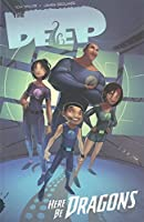 The Deep: Here be Dragons Volume 1