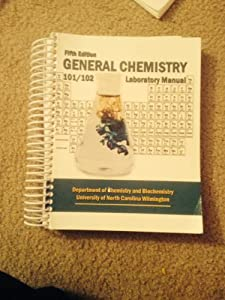 General Chemistry: Chemistry 101/102 Laboratory Manual