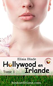 Hollywood en Irlande (Crush Story #1)