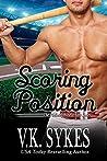 Scoring Position by V.K. Sykes