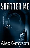 Shatter Me (The Jaded, #1)