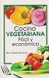 Cocina vegetariana facil y economica.