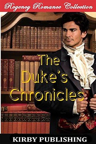 Romance: Regency Romance: The Duke's Chronicles (Historical Victorian Romance) (Historical Regency Romance Menage Short Stories)