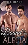 Bound to the Alpha by D.J. Heart