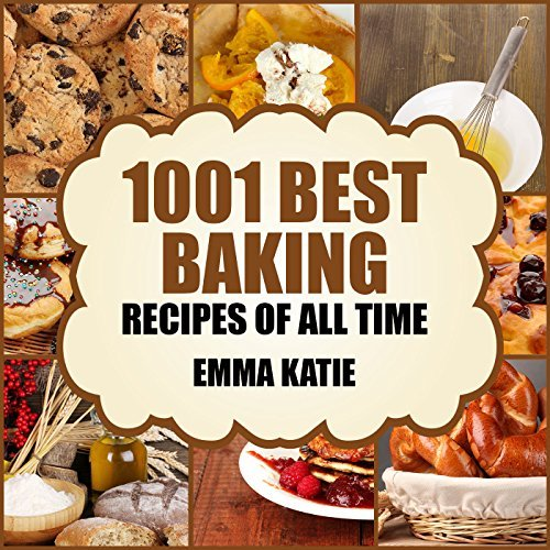 1001 Best Baking Recipes of All Time