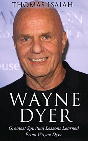 Wayne Dyer: Greatest Spiritual Lessons Learned From Wayne Dyer (wayne dyer, motivation, magic, success, spirit,)