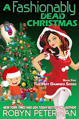 Robyn Peterman - Hot Damned 5 - A Fashionably Dead Christmas