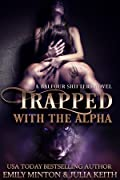 Trapped with the Alpha (Balfour Shifters, #1)