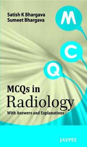 MCQs In Radiology With Explanatory Answers By S K Bhargava