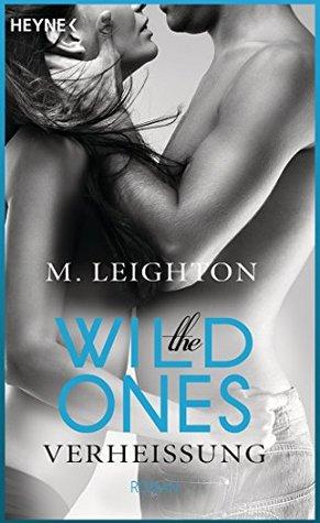 The Wild Ones: Verheißung - Roman