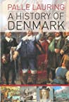 History of Denmark by Palle Lauring