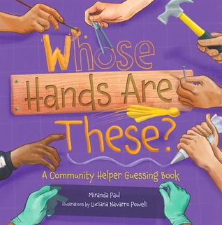 Whose Hands are These?: A Community Helper Guessing Book