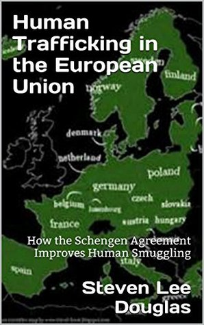 Human Trafficking in the European Union: How the Schengen Agreement Improves Human Smuggling