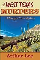 The West Texas Murders (Morgan Crew Murder Mystery Series) (Volume 7)