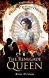 The Renegade Queen (Rebellious Times #1)