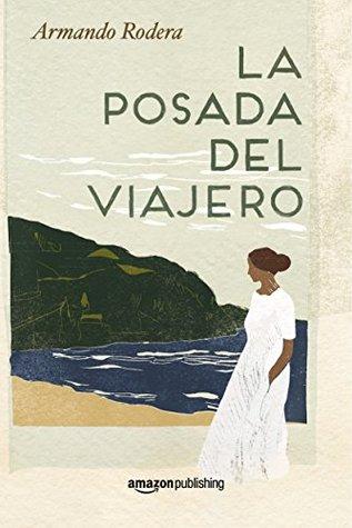 La posada del viajero by Armando Rodera