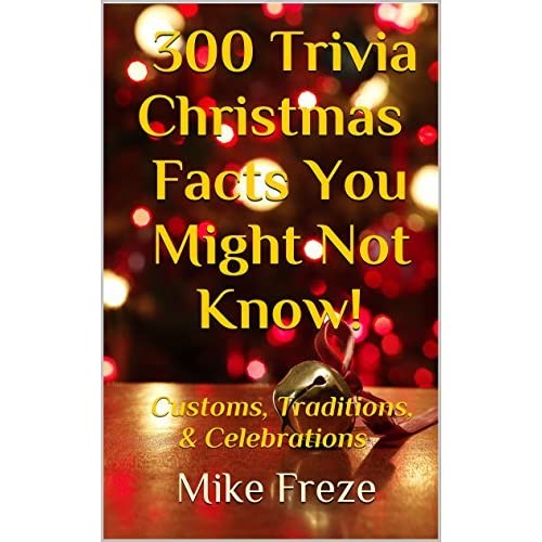 Christmas Trivia Facts.300 Trivia Christmas Facts You Might Not Know Customs