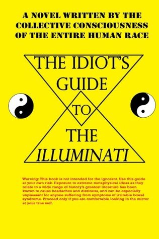 The Idiots' Guide to the Illuminati