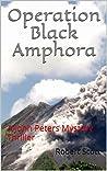 Operation Black Amphora: A John Peters Mystery Thriller
