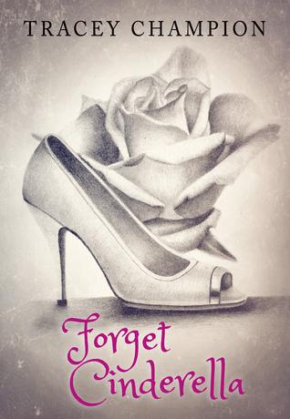 Forget Cinderella (True Loves Fairytale 1)