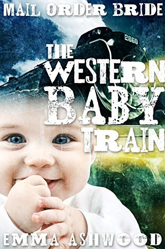 Mail Order Bride: The Western Baby Train (Brides and Babies Historical Romance Series)