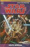 Star Wars Colección Prestige Vol. 01: Golpe rebelde