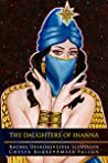 The Daughters Of Inanna by Rachel Autumn Deering