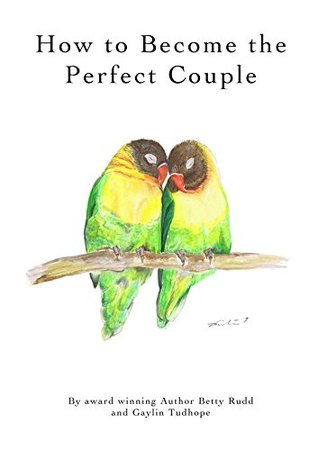How to Become the Perfect Couple: relationship workbook