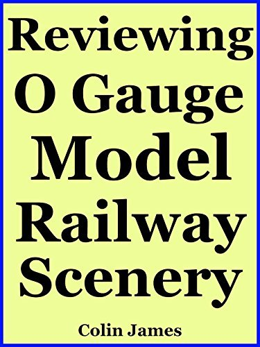 Reviewing o Gauge Model Railway Scenery Building  by  Colin James