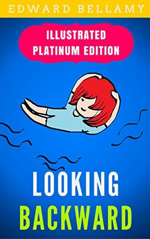 Looking Backward: Illustrated Platinum Edition (Free Audiobook Included)