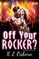 Off Your Rocker? the Rock God Series: The Rock God Series
