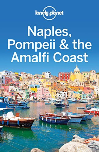 Naples, Pompeii & the Amalfi Coast (Lonely Planet Travel Guide)