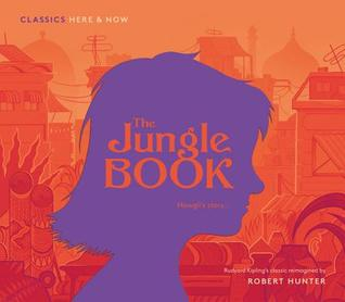 The Jungle Book: Mowgli's Story... (Classics Here and Now, #1)