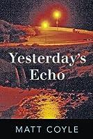 Yesterday's Echo (Rick Cahill, #1)