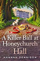 A Killer Ball at Honeychurch Hall (Honeychurch Hall Mystery #3)