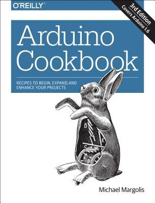 Arduino Cookbook: Recipes to Begin, Expand, and Enhance Your Projects Michael Margolis