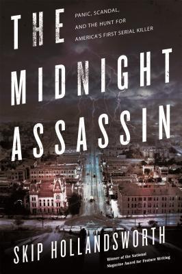 The Midnight Assassin by Skip Hollandsworth