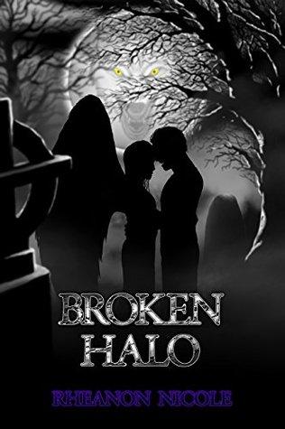Broken Halo by Rheanon Nicole
