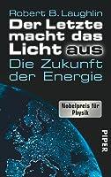 Der Letzte macht das Licht aus: Die Zukunft der Energie