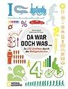 Da war doch was ...: In 100 Grafiken durch durch die Weltgeschichte